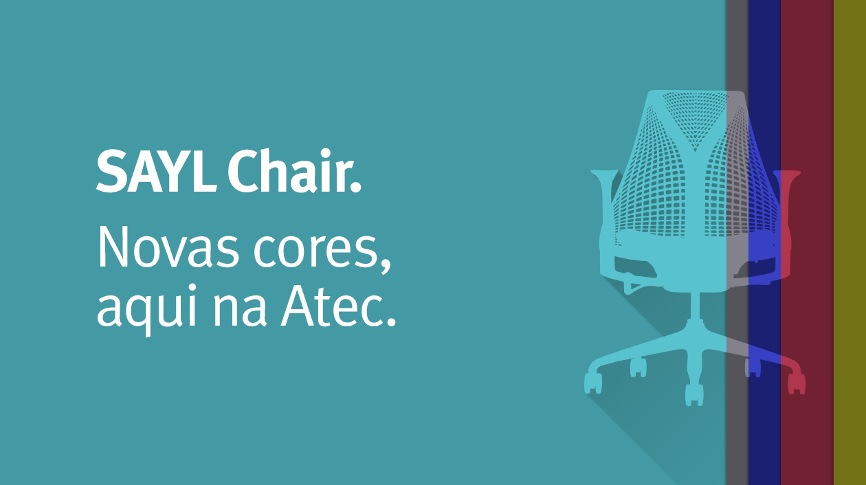 SAYL Chair. Novas cores na Atec.